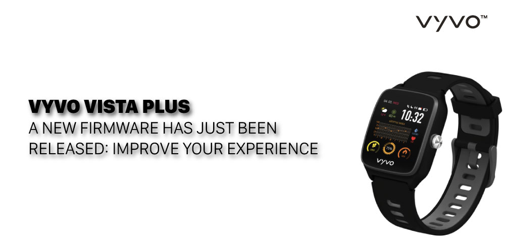 VYVO VISTA PLUS: a new firmware has just been released: improve your experience