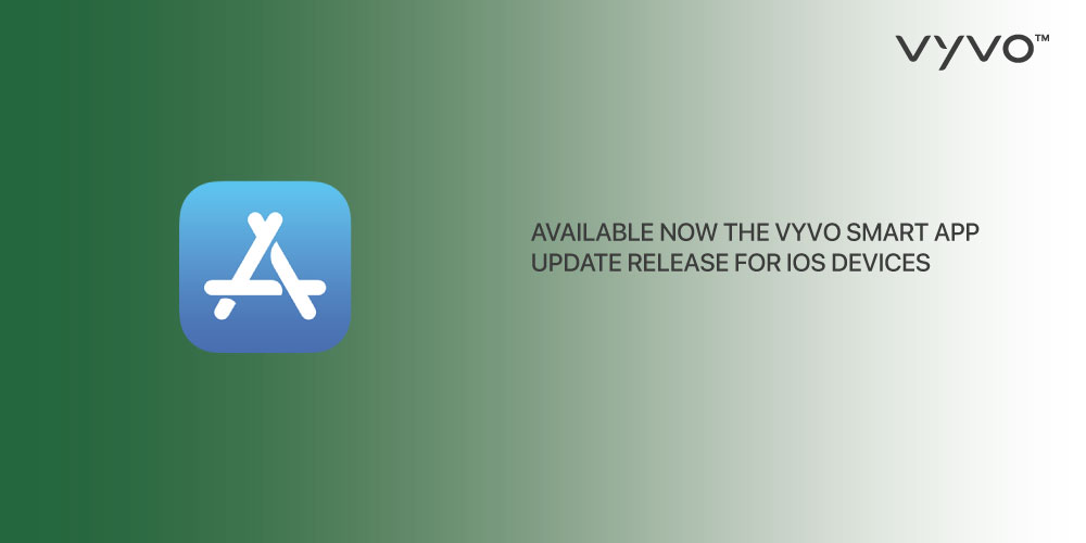 Available now the VYVO Smart App update release for iOS devices