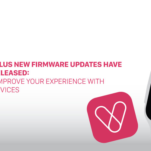VYVO VISTA PLUS new firmware updates have just been released: Update and improve your experience with your VYVO devices