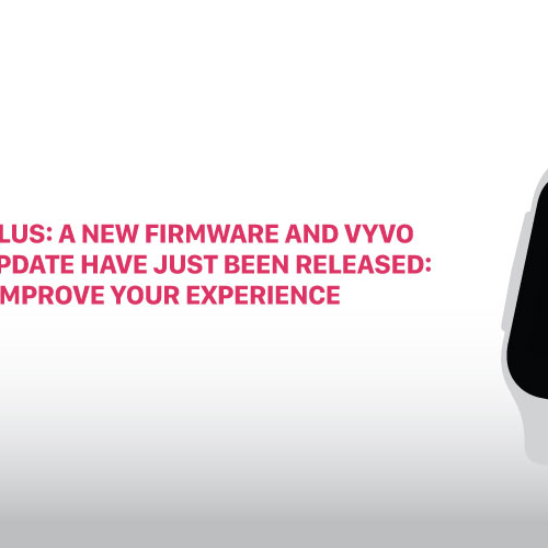 VYVO VISTA PLUS: a new firmware and VYVO Smart App update have just been released: Update and improve your experience