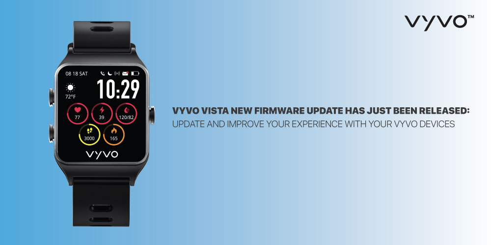 VYVO VISTA new firmware update has just been released: Update and improve your experience with your VYVO devices